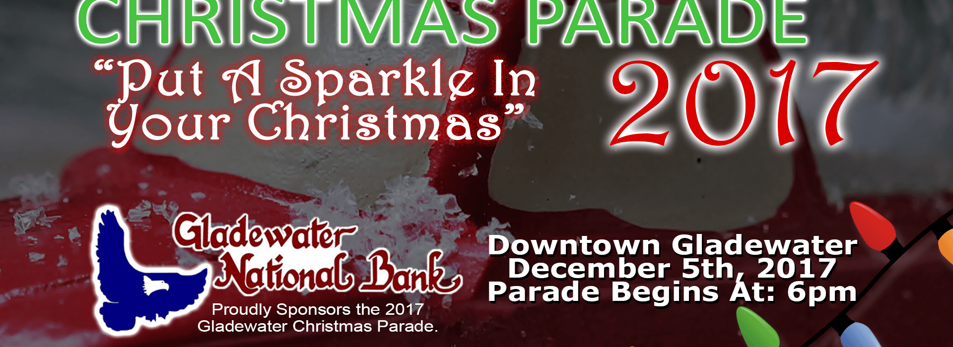 """2017 Gladewater Chamber of Commerce Annual Christmas Parade. This years theme is """"Put a Sparkle in your Christmas"""". Our sponsor again this year is: Gladewater National Bank."""